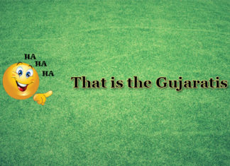 That is the Gujaratis