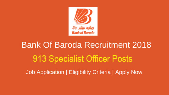 Bank of Baroda Recruitment for 913 Specialist Officers Posts 2019